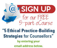 5 Ethical Practice Building Strategies for Counsellors