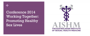 AISHM Conference 2014: Working Together: Promoting Healthy Sex Lives